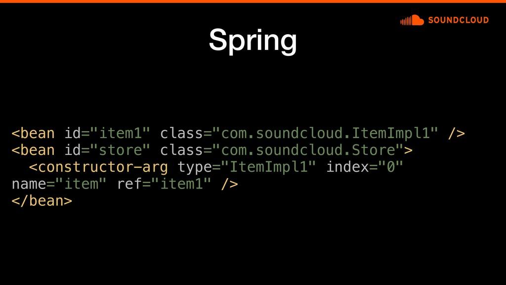 """Spring <bean id=""""item1"""" class=""""com.soundcloud.I..."""