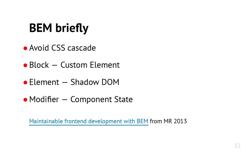 BEM briefly ●Avoid CSS cascade ●Block — Custom ...
