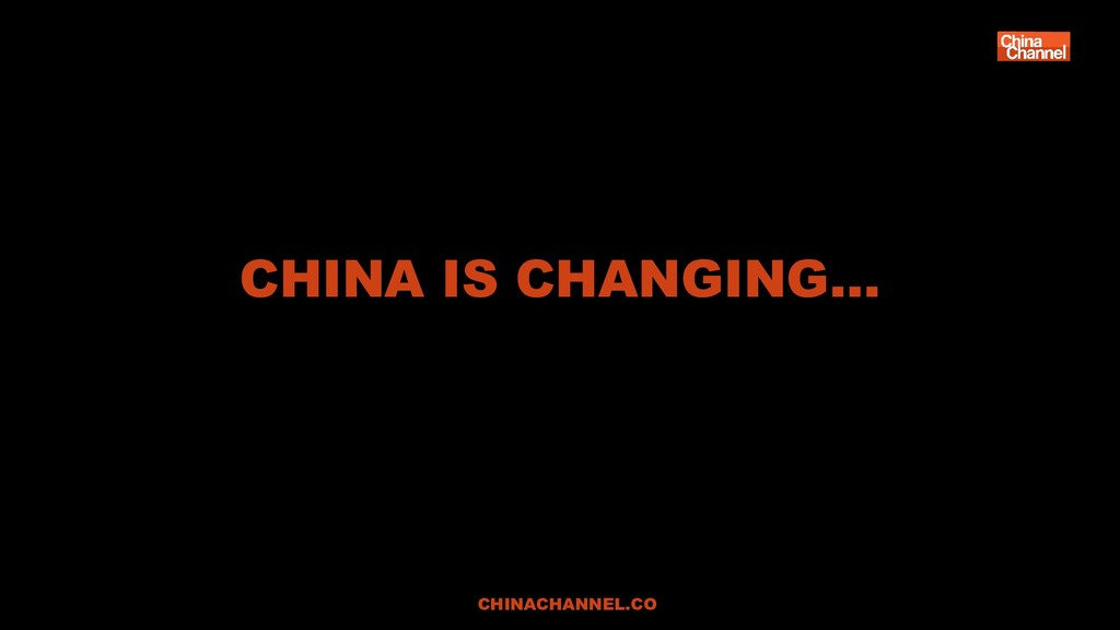 CHINA IS CHANGING… CHINACHANNEL.CO