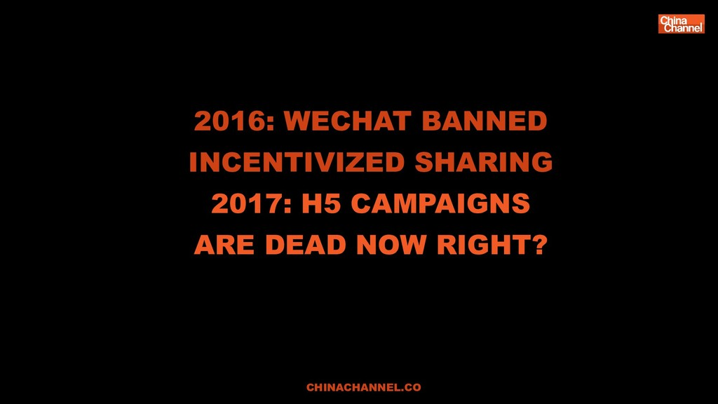 2016: WECHAT BANNED INCENTIVIZED SHARING 2017: ...