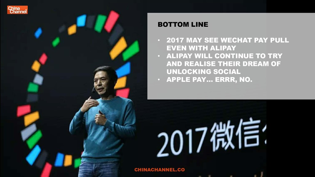 BOTTOM LINE • 2017 MAY SEE WECHAT PAY PULL EVEN...