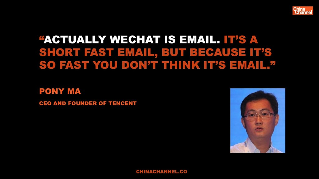 """ACTUALLY WECHAT IS EMAIL. IT'S A SHORT FAST EM..."