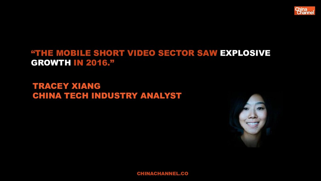 "CHINACHANNEL.CO ""THE MOBILE SHORT VIDEO SECTOR ..."
