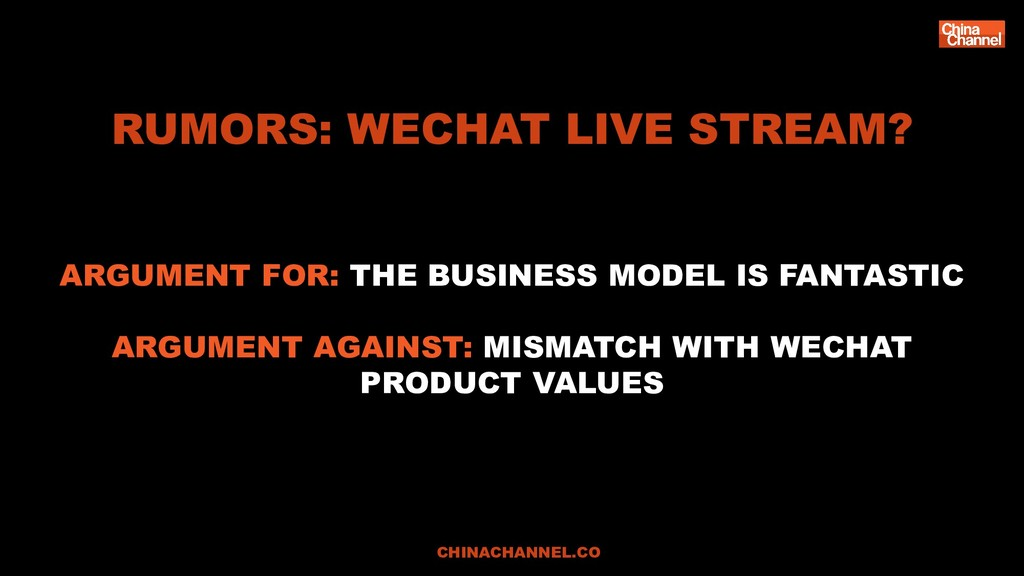 RUMORS: WECHAT LIVE STREAM? ARGUMENT FOR: THE B...