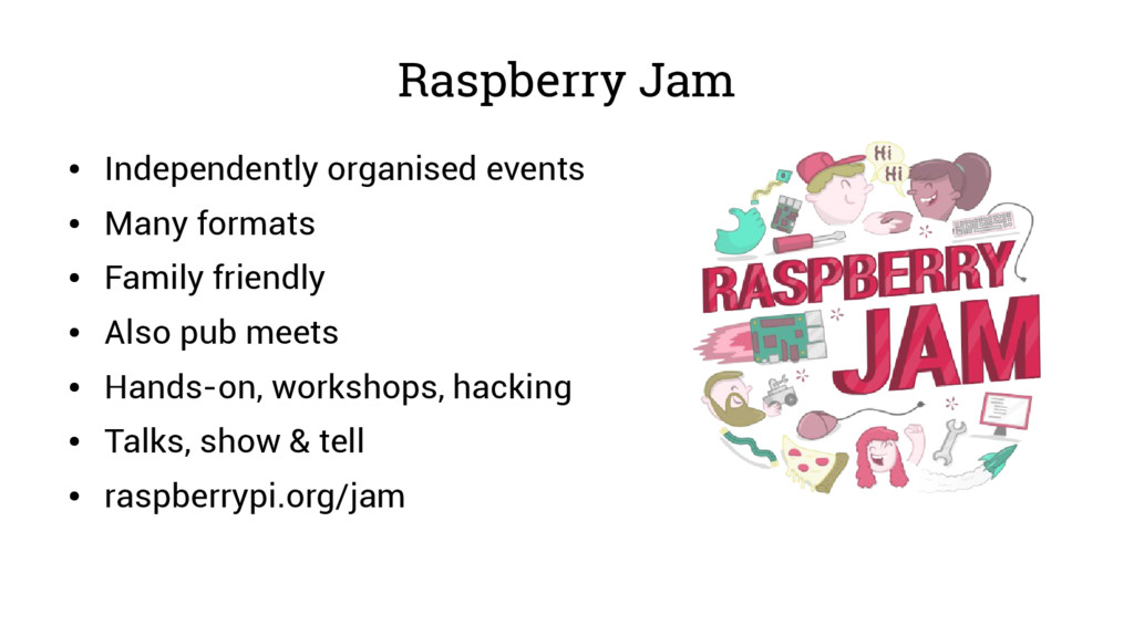 Raspberry Jam ● Independently organised events ...