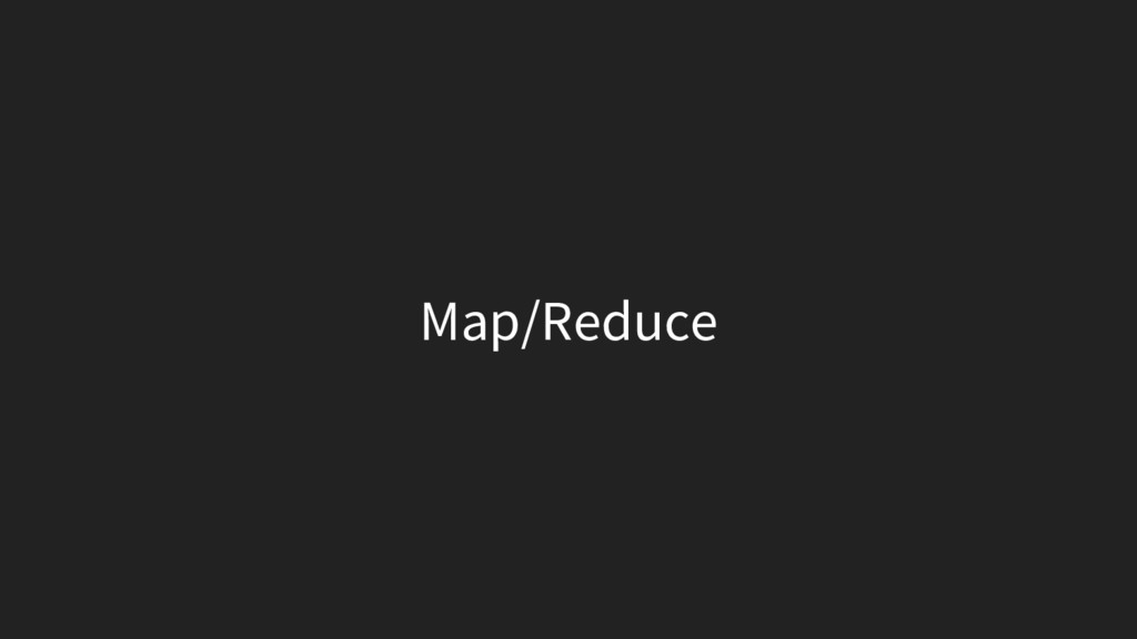 Map/Reduce