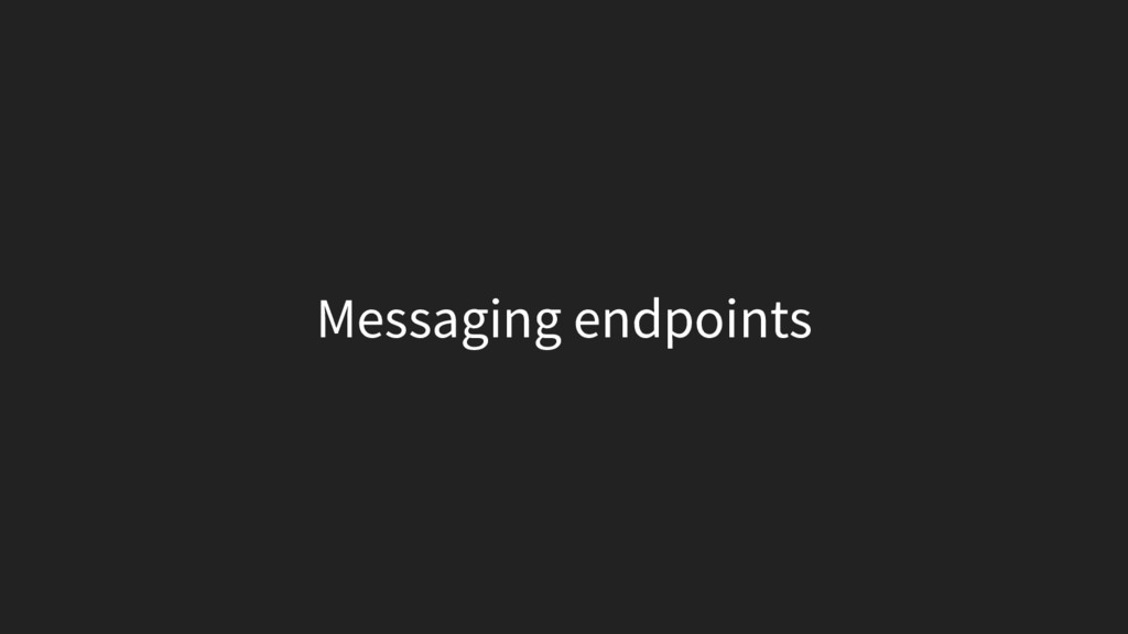 Messaging endpoints