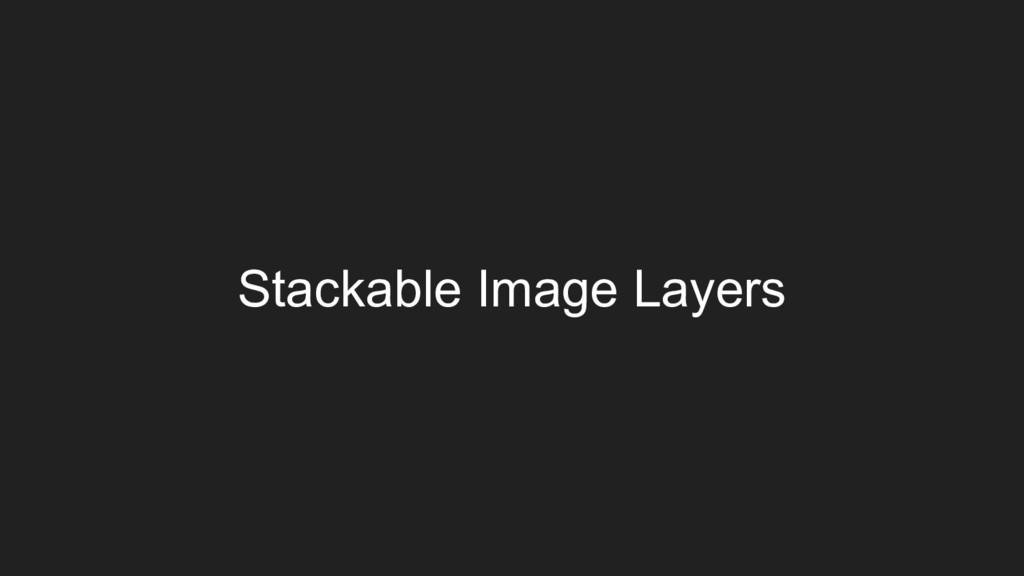 Stackable Image Layers
