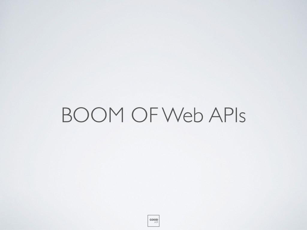 BOOM OF Web APIs GOOD API