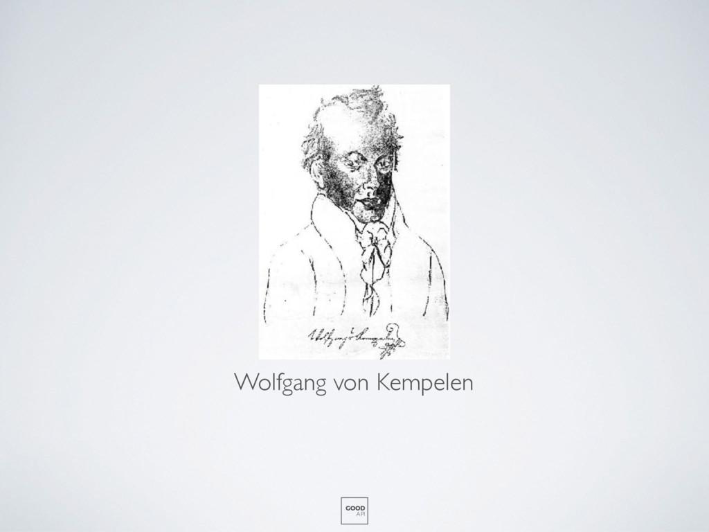 Wolfgang von Kempelen GOOD API