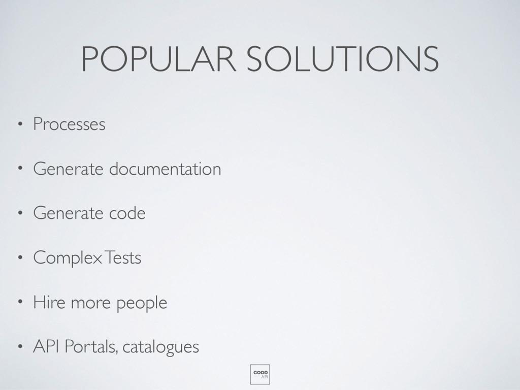 POPULAR SOLUTIONS • Processes • Generate docume...