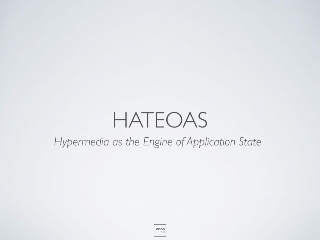 HATEOAS GOOD API Hypermedia as the Engine of Ap...