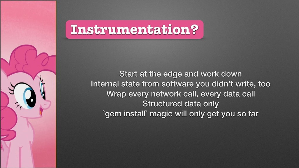 Instrumentation? Start at the edge and work dow...