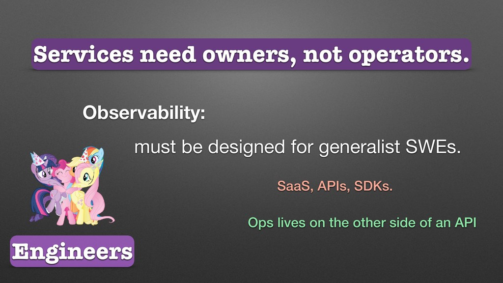 Services need owners, not operators. Engineers ...