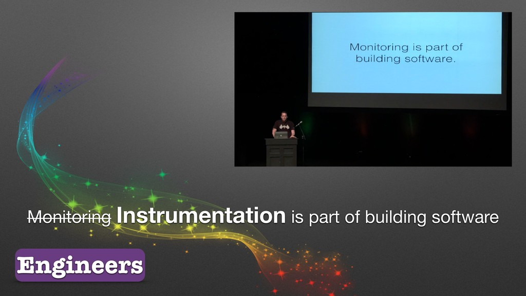 Monitoring Instrumentation is part of building ...