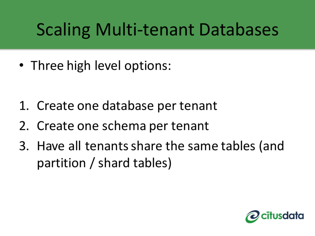 Scaling Multi-tenant Databases • Three high lev...
