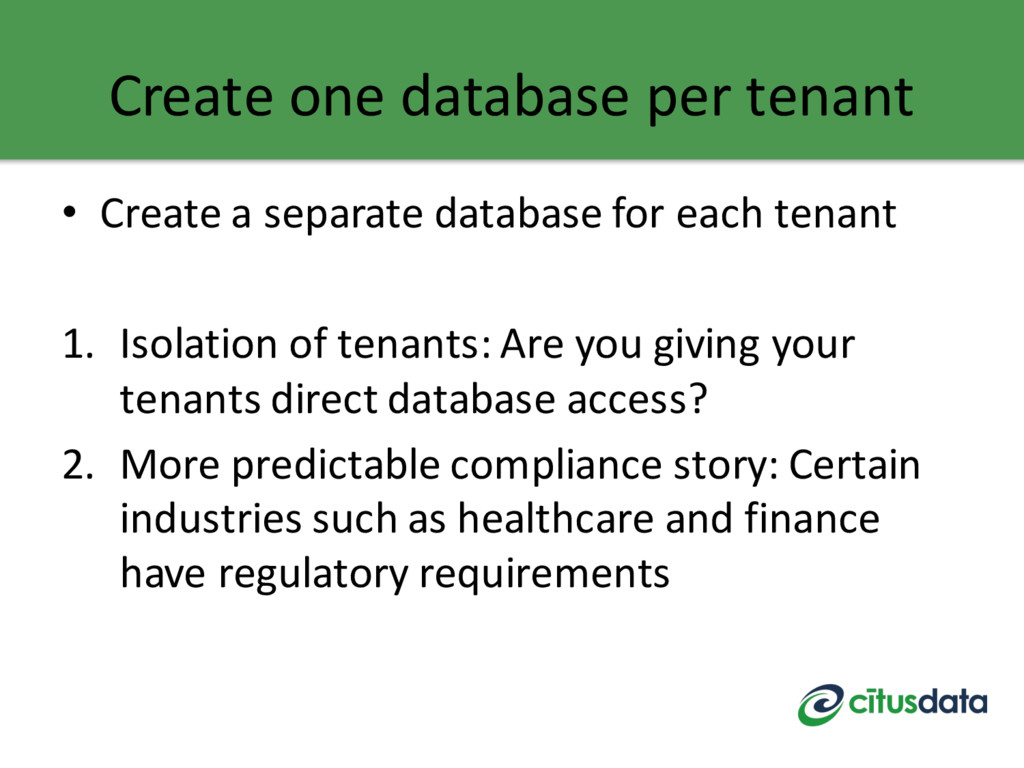 Create one database per tenant • Create a separ...