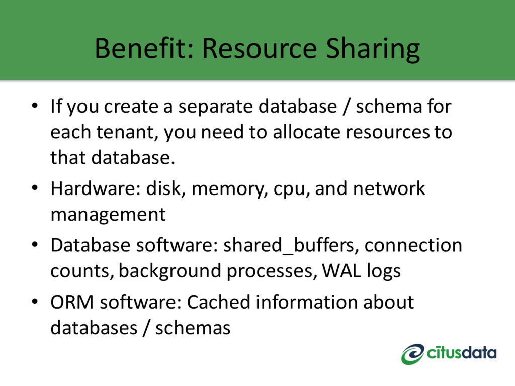 Benefit: Resource Sharing • If you create a sep...