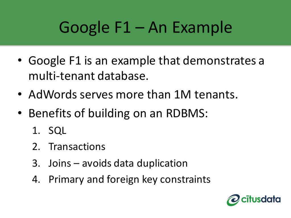 Google F1 – An Example • Google F1 is an exampl...