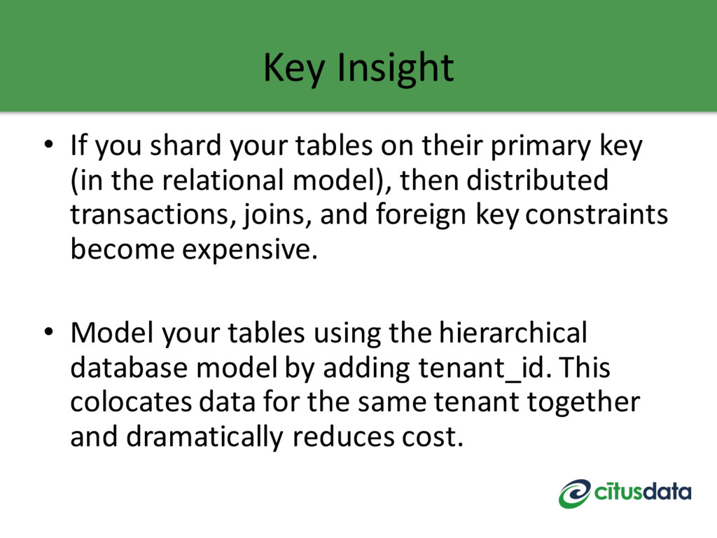 Key Insight • If you shard your tables on their...