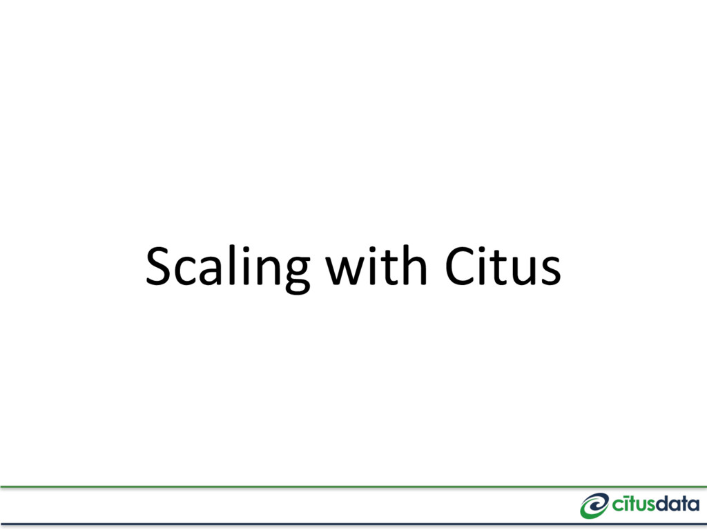 Scaling with Citus