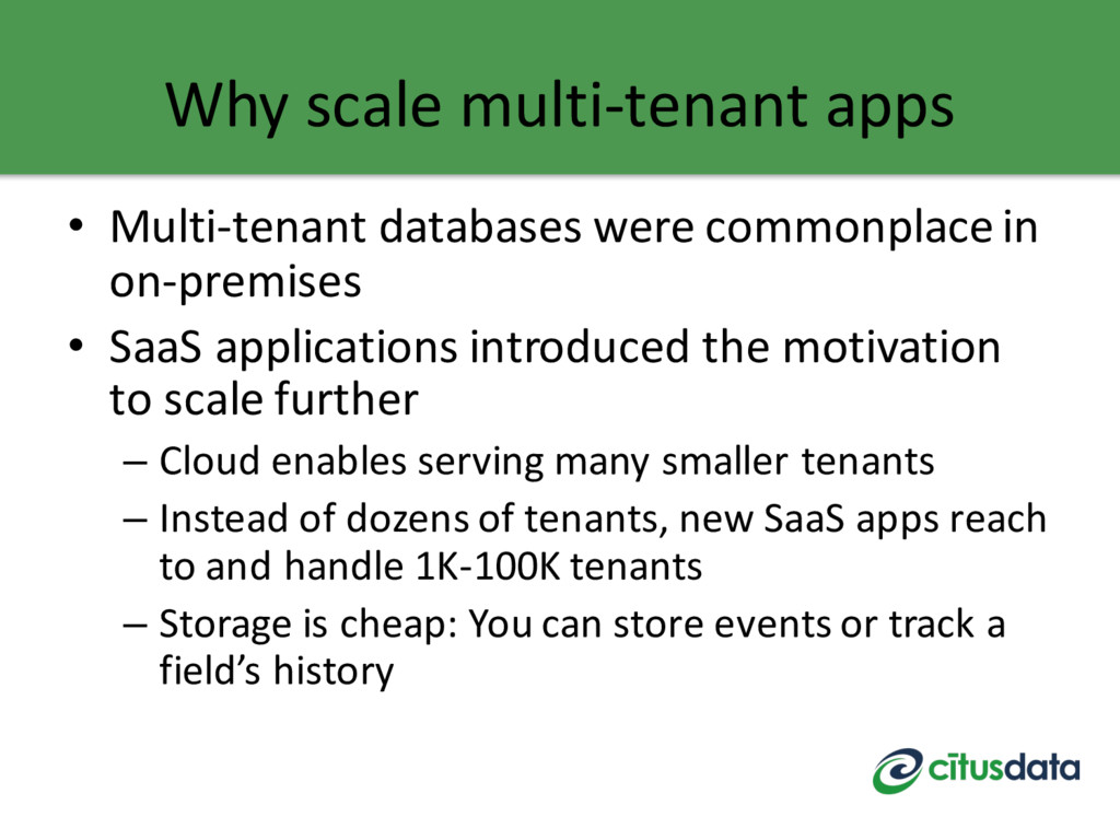 Why scale multi-tenant apps • Multi-tenant data...