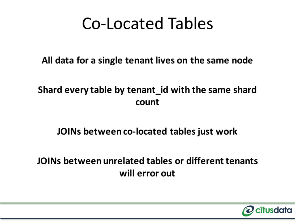 Co-Located Tables All data for a single tenant ...