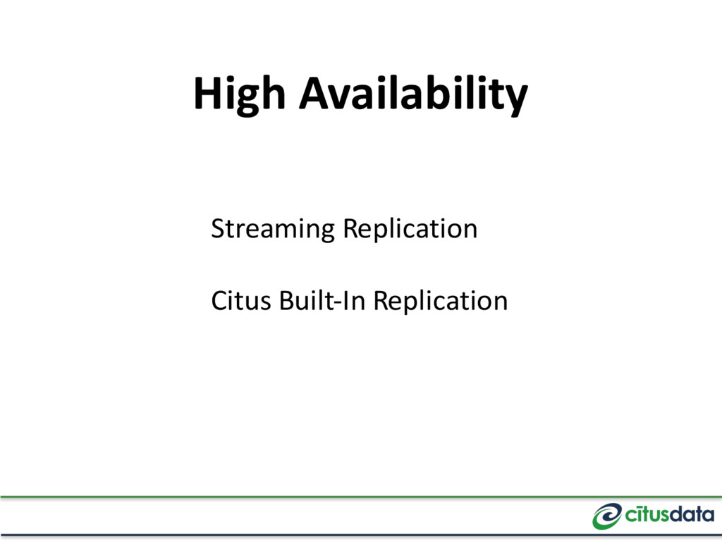 High Availability Streaming Replication Citus B...