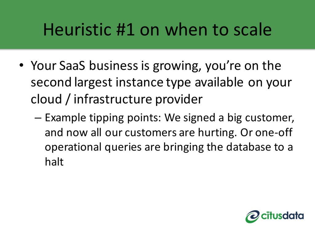 Heuristic #1 on when to scale • Your SaaS busin...