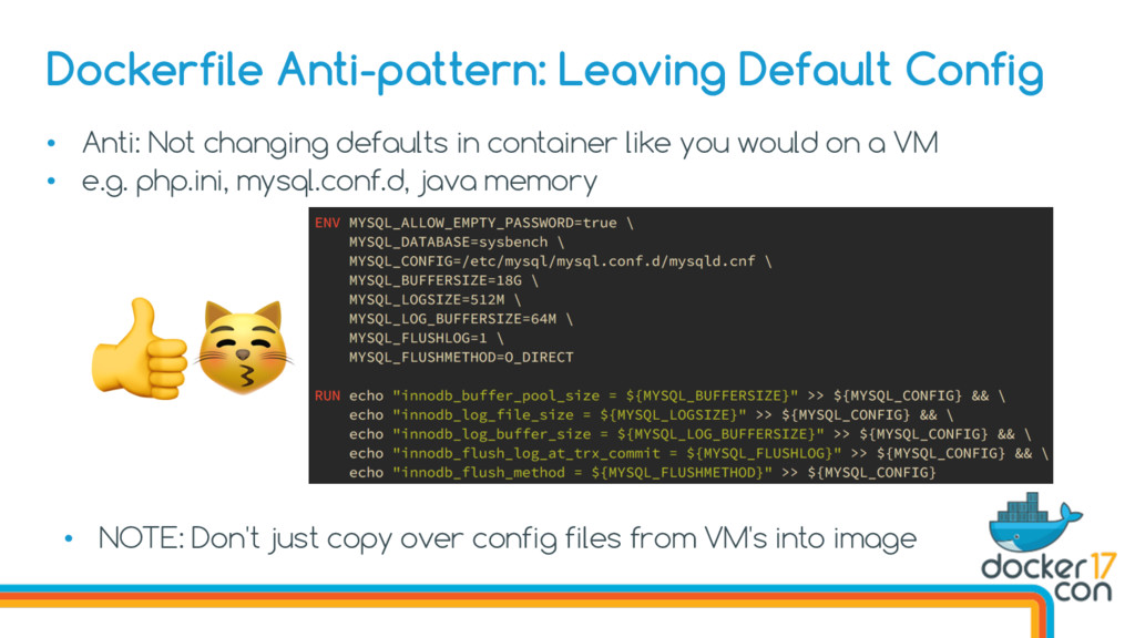 • Anti: Not changing defaults in container like...