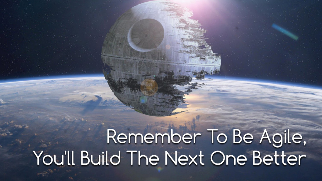 Remember To Be Agile, You'll Build The Next One...
