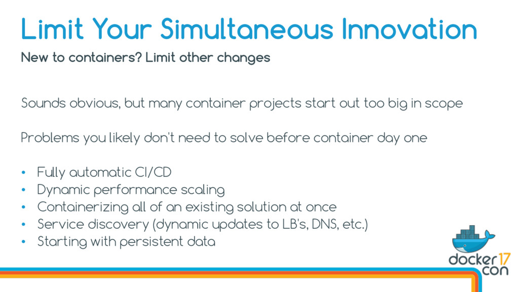 New to containers? Limit other changes Sounds o...