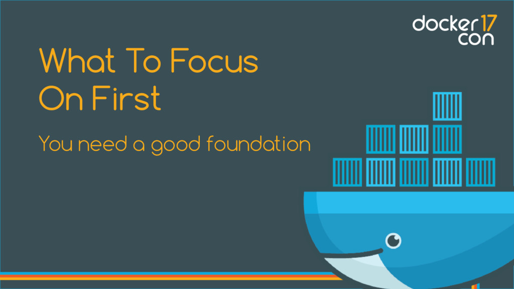 You need a good foundation What To Focus On Fir...