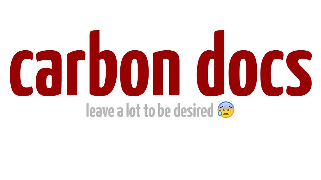 carbon docs leave a lot to be desired