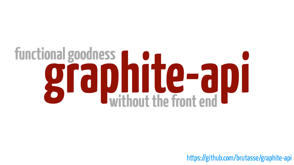 graphite-api without the front end https://gith...