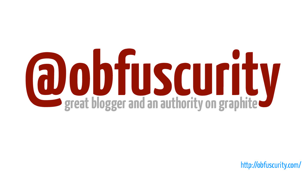 @obfuscurity great blogger and an authority on ...