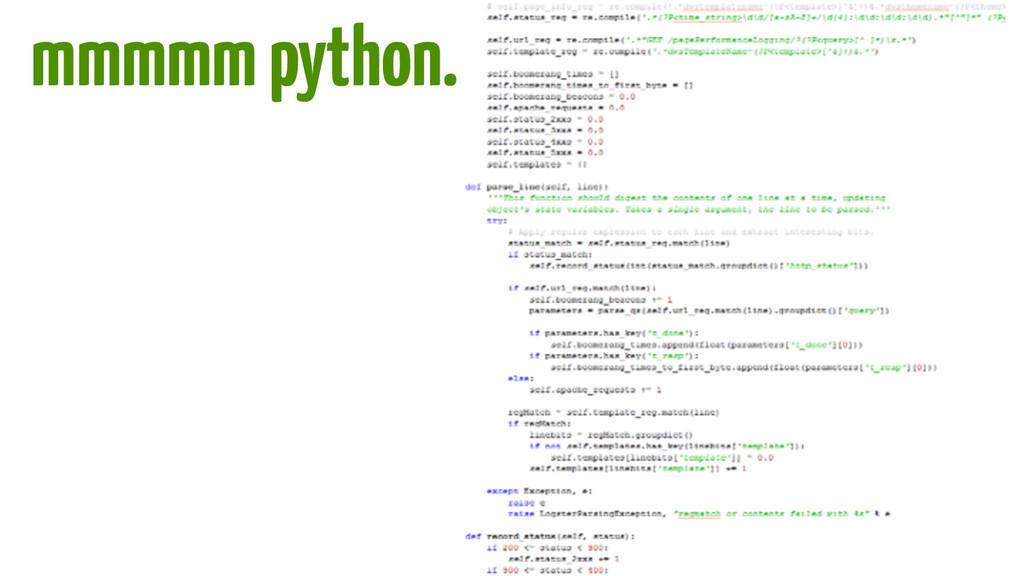 mmmmm python.