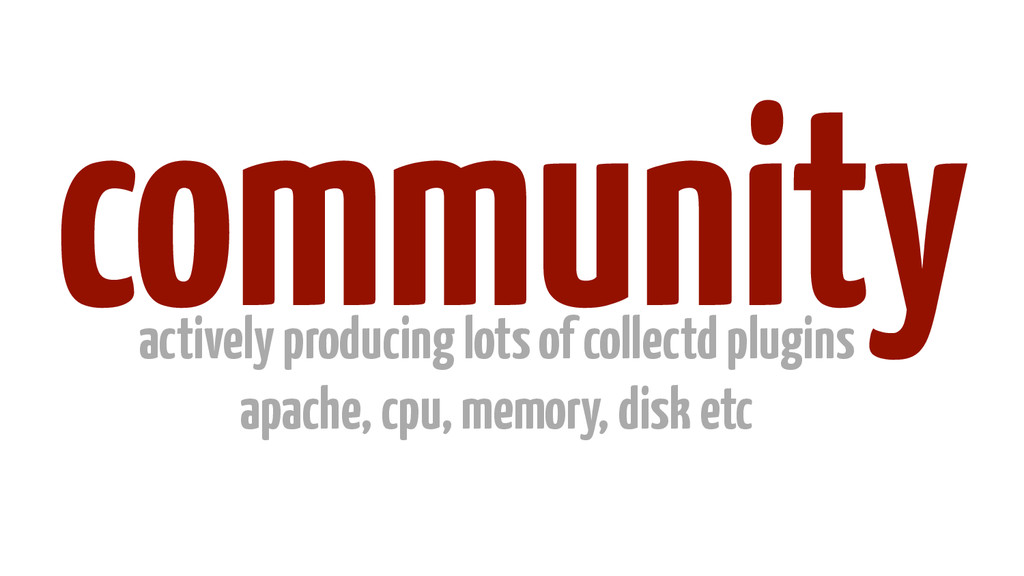 community actively producing lots of collectd p...