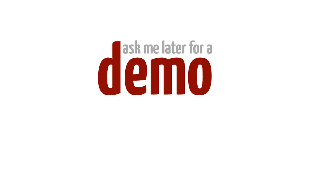 demo ask me later for a