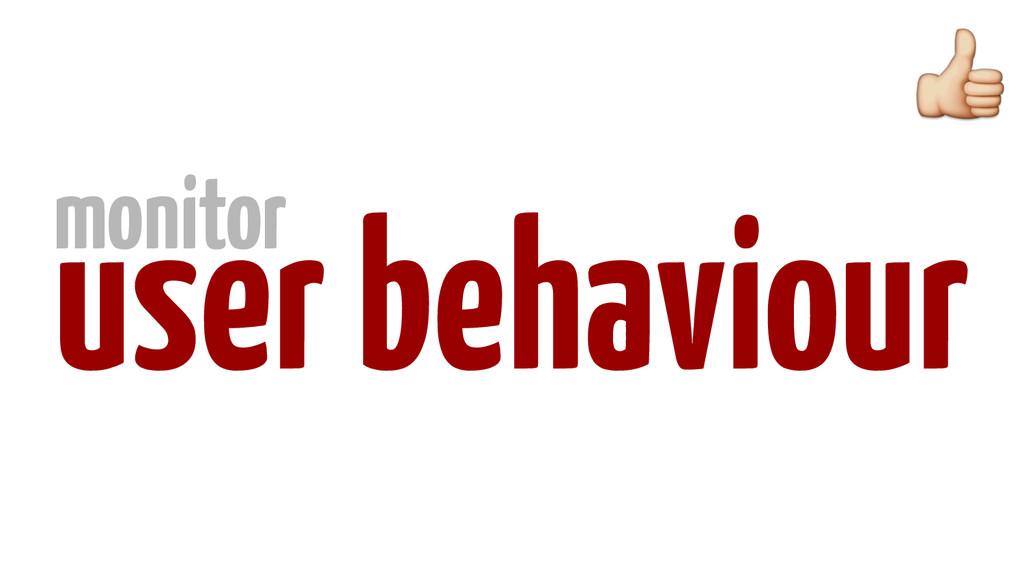 user behaviour monitor