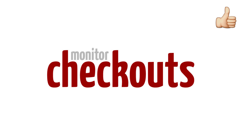 checkouts monitor