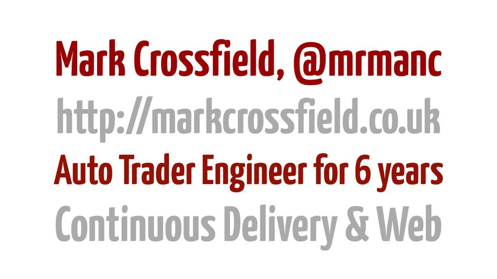 Mark Crossfield, @mrmanc http://markcrossfield....