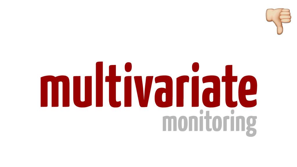 multivariate monitoring