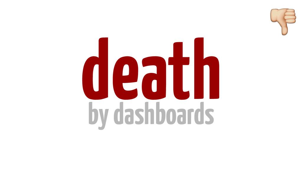 death by dashboards