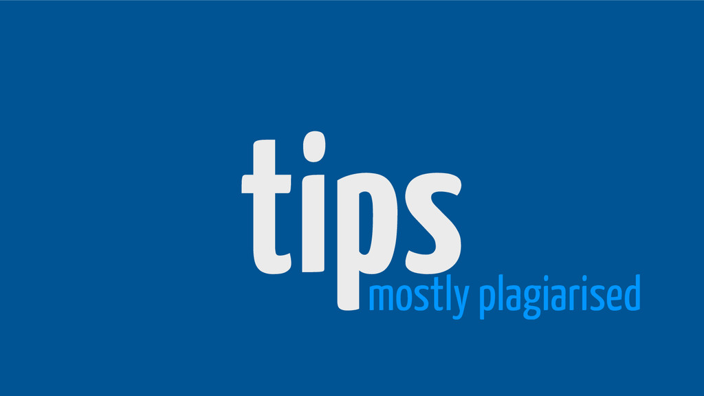 tips mostly plagiarised