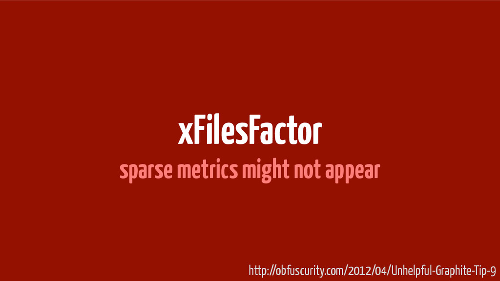 xFilesFactor sparse metrics might not appear ht...