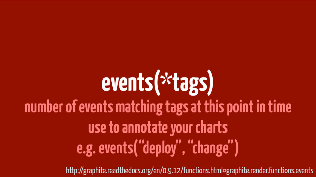 events(*tags) number of events matching tags at...