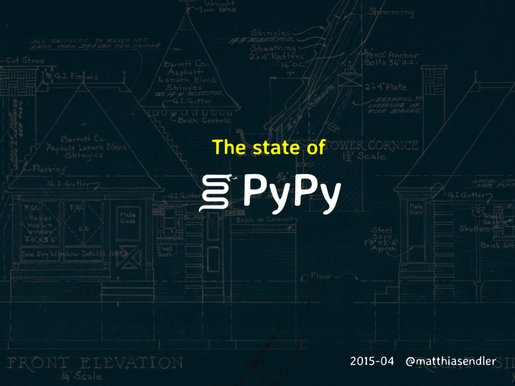 PyPy The state of 2015-04 @matthiasendler