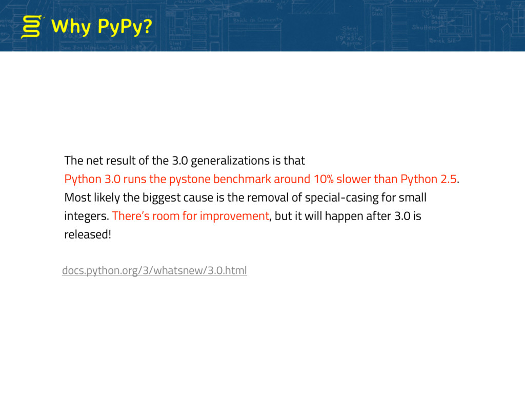 Why PyPy? The net result of the 3.0 generalizat...