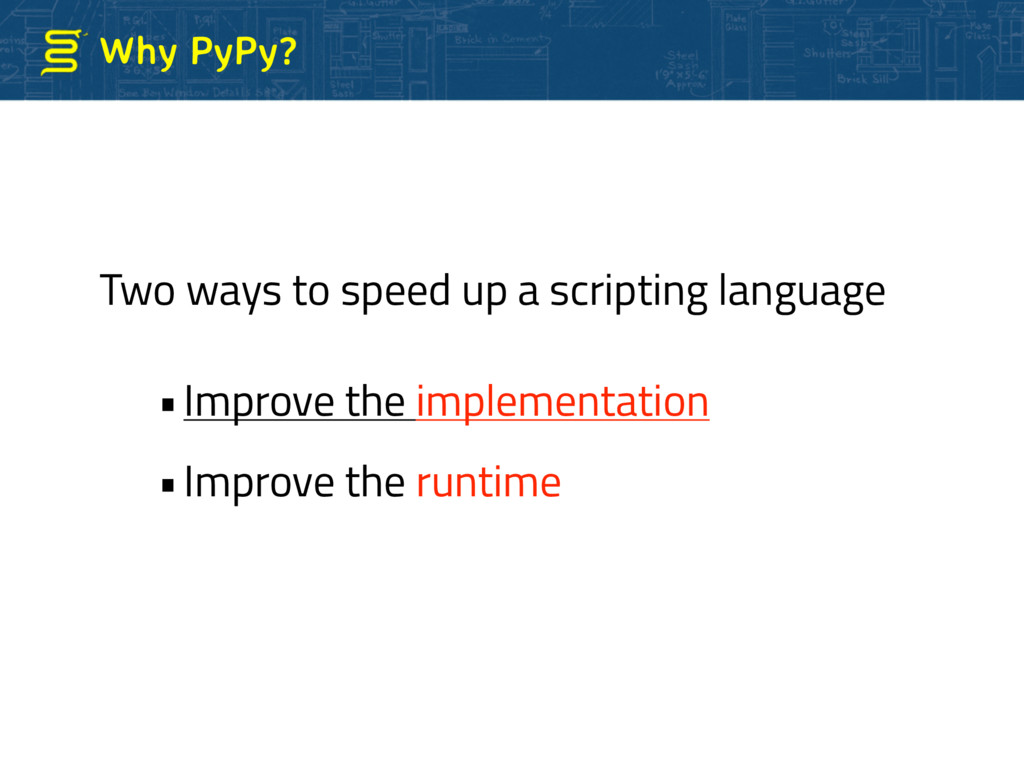 Why PyPy? Two ways to speed up a scripting lang...